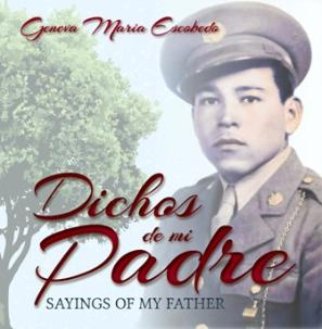 Dichos de mi Padre: Sayings of my Father by Geneva Maria Escobedo